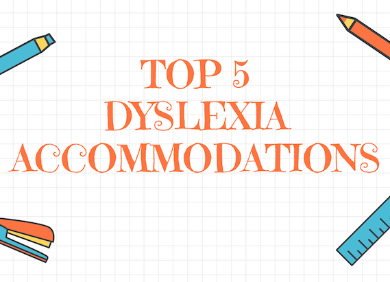 Accommodating Students With Dyslexia >> What Every 504 Plan Needs To Include The Top 5 Accommodations For