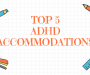 What Every 504 Plan Needs to Include - Top 5 Accommodations for ADHD Every Plan Should Have.
